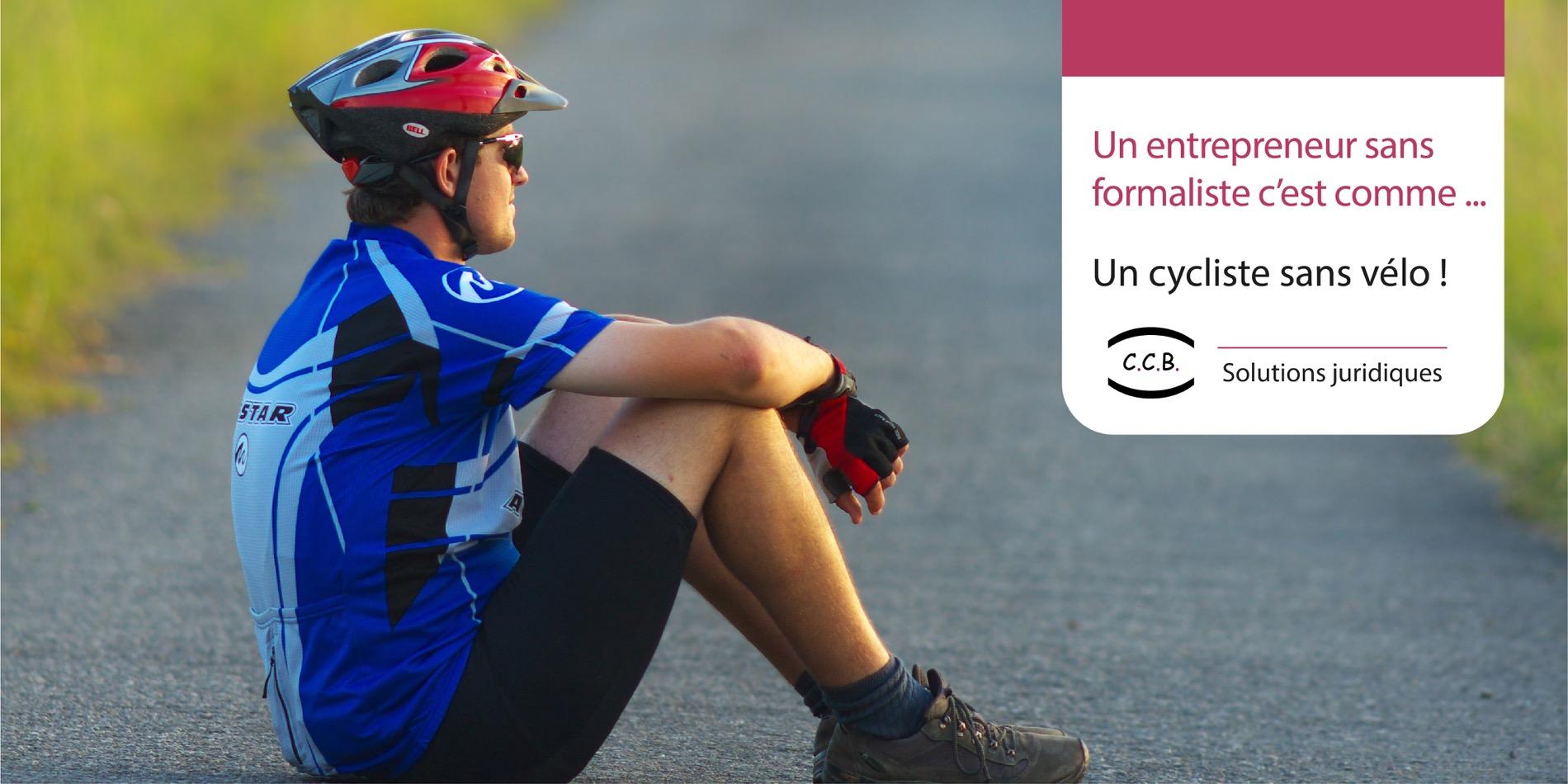 Un entrepreneur sans formaliste - c'est comme un cycliste sans vélo !